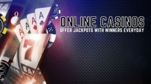 Online Casinos Offer Jackpots With Winners Everyday