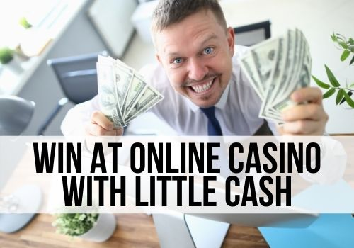Secrets To Win At Online Casino With Little Cash